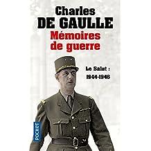 Mémoires de guerre: Le salut : 1944-1946