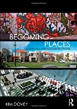 Becoming Places : Urbanism / Architecture / Identity / Power, Dovey and Dovey, Kim, 041541637X