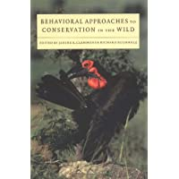 Behavioral Approaches to Conservation in the Wild