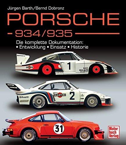 Porsche 934/935: Die komplette Dokumentation: Entwicklung Einsatz Historie