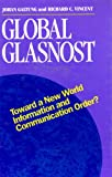 Global Glasnost : Toward a New International Information - Communication Order?, Galtung, Johan and Vincent, Richard C., 1881303314