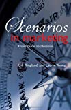 img - for Scenarios in Marketing: From Vision to Decision by Gill Ringland (2006-10-27) book / textbook / text book