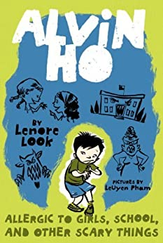 Alvin Ho: Allergic to Girls, School, and Other Scary Things by [Look, Lenore]