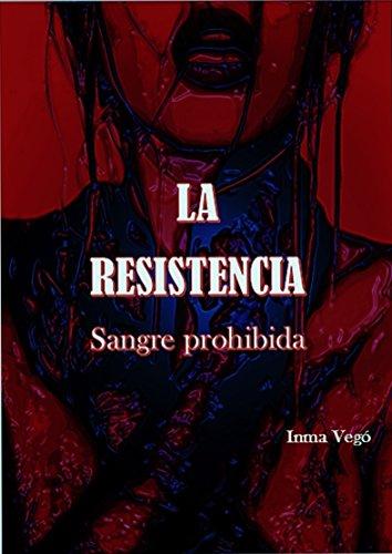 La Resistencia: Sangre Prohibida (Spanish Edition)