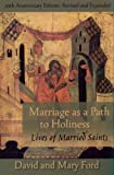 Marriage As a Path to Holiness: Lives of Married Saints, 20th Anniversary Edition: Revised and Expanded