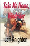 img - for Take Me Home, Windrider book / textbook / text book