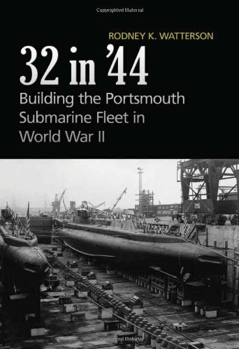 32 in'44: Building the Portsmouth Submarine Fleet in World War - Kittery In Stores