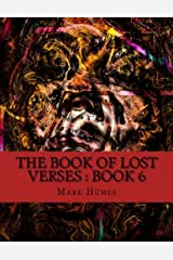 The Book Of Lost Verses: Book 6 (Volume 6) Paperback