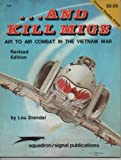 And Kill MIGs, Lou Drendel, 0897470567