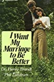 I Want My Marriage to Be Better, Henry Brandt and Phil Landrum, 0310216214