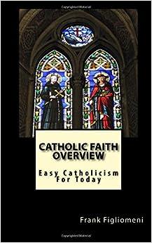 An overview of the catholic faith