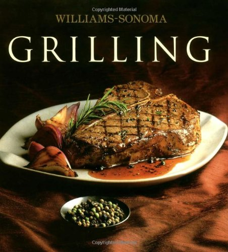 Williams-Sonoma Collection: Grilling by Denis Kelly