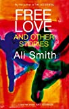 Free Love and Other Stories, Ali Smith, 1860495842