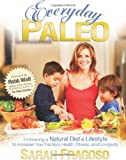 Everyday Paleo, Sarah Fragoso and Robb Wolf, 098256581X