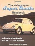 The Volkswagen Super Beetle Handbook HP1483: A Restoration Guide For 1971-1974 Models