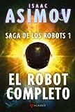 El robot completo (Alamut Serie Fantástica)