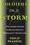 img - for Soldiers In A Storm: The Armed Forces In South Africa's Democratic Transition book / textbook / text book