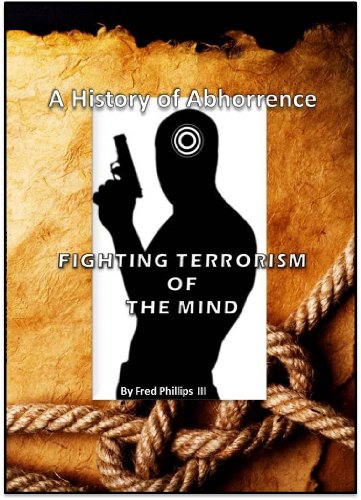 A History of Abhorrence (Fighting Terrorism of the Mind)