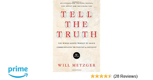 Tell the Truth: The Whole Gospel Wholly by Grace