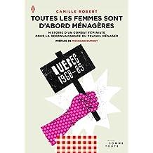 Toutes les femmes sont d'abord ménagères: Histoire d'un combat féministe pour la reconnaissance du travail ménager