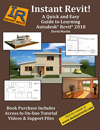 (Instant Revit!: A Quick and Easy Guide to Learning Autodesk Revit 2018)