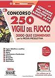 Concorso 250 Vigili del fuoco. 3000 Quiz commentati per la prova preselettiva. Con software per la simulazione della prova