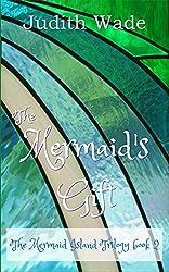 The Mermaid's Gift (The Mermaid Island trilogy Book 2)