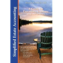 Simplified Estate Accounting: A Guide for Executors, Trustees, and Attorneys
