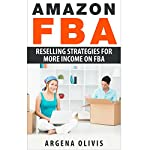Amazon FBA: Reselling Strategies for More Income on FBA | Argena Olivis