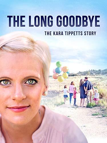 The Long Goodbye: The Kara Tippetts ()