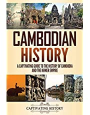 Cambodian History: A Captivating Guide to the History of Cambodia and the Khmer Empire