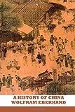 A History of China, Wolfram Eberhard, 148407596X