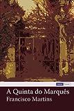 A Quinta Do Marquês, Francisco Martins, 1475141637