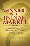 Winning in the Indian Market:  Understanding theTransformation of Consumer India