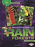 Protecting Earth's Rain Forests, Anne Welsbacher, 0822575620