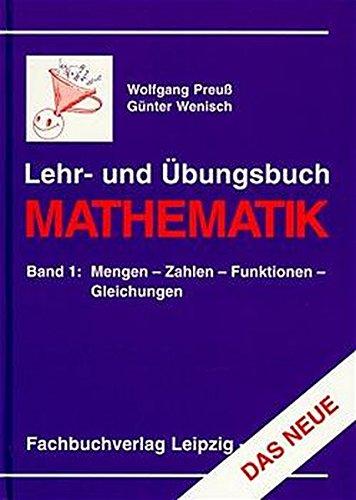 Lehr- und Übungsbuch Mathematik, Bd.1, Mengen, Zahlen, Funktionen, Gleichungen