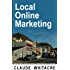 Local Online Marketing: Small Business Online Advertising For Retail And Service Businesses