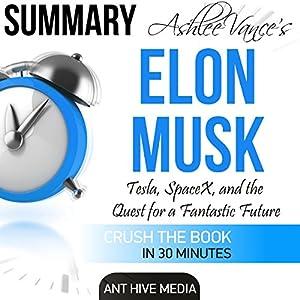 Ashlee Vance's Elon Musk Summary Hörbuch