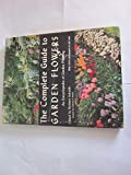 img - for The Complete Guide to Garden Flowers : An Encyclopedia of Garden Planning, with 1000 Photographs in Full Color. book / textbook / text book