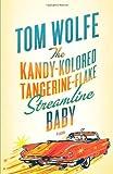 The Kandy-Kolored Tangerine-Flake Streamline Baby, Tom Wolfe, 0312429126