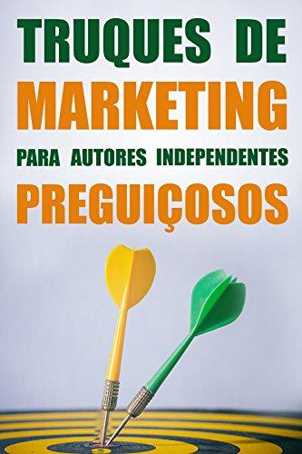 Truques de Marketing para Autores Independentes Preguiçosos.