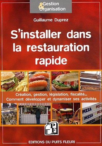 Sinstaller dans la restauration rapide Guillaume Duprez