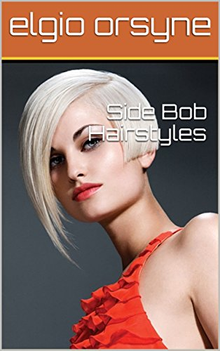 Side Bob Hairstyles Kindle Edition By Elgio Orsyne Health