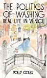 The Politics of Washing: Real Life in Venice