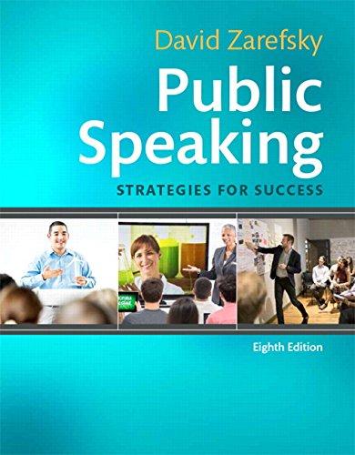 Public Speaking: Strategies for Success (8th Edition) (The Art Of Public Speaking 8th Edition)