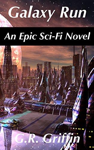 Galaxy Run: An Epic Sci-Fi Novel