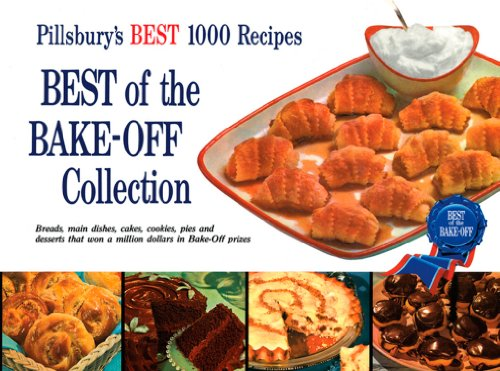 Best of the Bake-Off Collection: Pillsbury's Best 1000 (Pillsbury Bread Recipes)