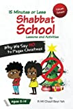 Shabbat School: Why We Say NO to Pagan Christmas: 15 Minutes or Less Lessons and Activities (Why We Say No to Pagan Holidays)