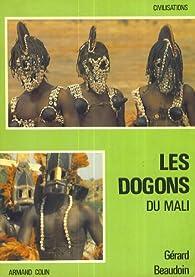 Les Dogons du Mali par Gérard Beaudoin