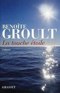 La touche étoile : roman, Groult, Benoîte